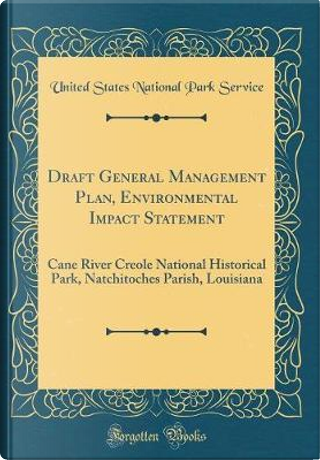 Draft General Management Plan, Environmental Impact Statement by United States National Park Service