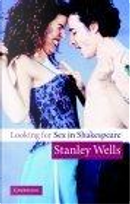 Looking for Sex in Shakespeare by Stanley Wells