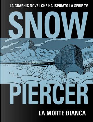 Snowpiercer - Vol. 2 by Benjamin Legrand, Jacques Lob