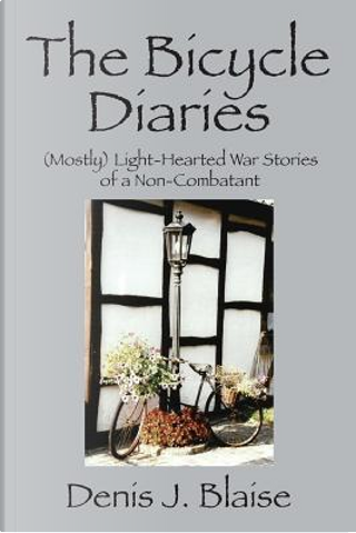 The Bicycle Diaries by Denis J. Blaise