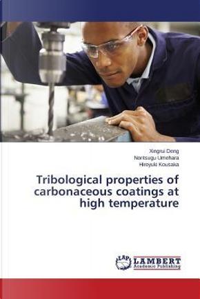 Tribological properties of carbonaceous coatings at high temperature by Xingrui Deng