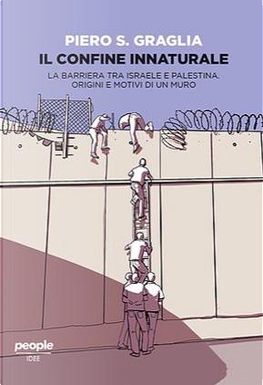 Il confine innaturale by Piero S. Graglia