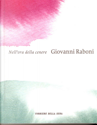 Nell'ora della cenere by Giovanni Raboni