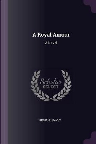 A Royal Amour by Richard Davey
