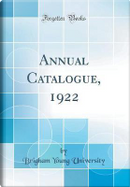 Annual Catalogue, 1922 (Classic Reprint) by Brigham Young University