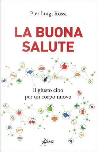 La buona salute by Pier Luigi Rossi