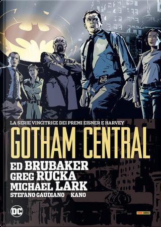 Gotham central by Ed Brubaker, Greg Rucka, Michael Lark