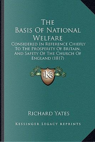 The Basis of National Welfare by RICHARD YATES