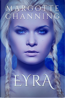 Eyra by Margotte Channing