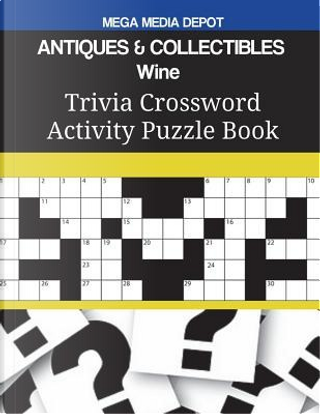 ANTIQUES & COLLECTIBLES Wine Trivia Crossword Activity Puzzle Book by Mega Media Depot