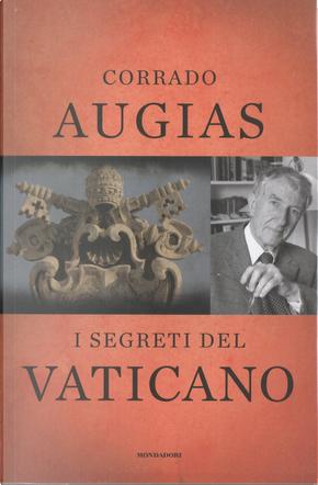 I segreti del Vaticano: storie, luoghi, personaggi di un potere millenario by Corrado Augias