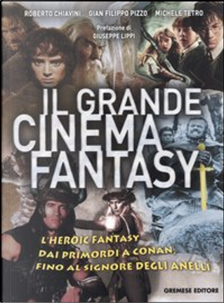 Il grande cinema fantasy by G. Filippo Pizzo, Michele Tetro, Roberto Chiavini