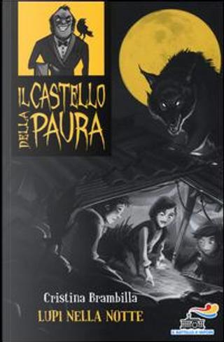Lupi nella notte by Cristina Brambilla