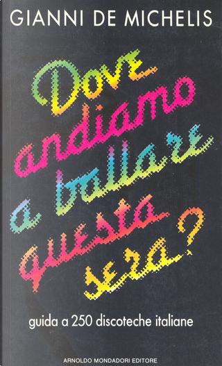 Dove andiamo a ballare questa sera? by Gianni De Michelis
