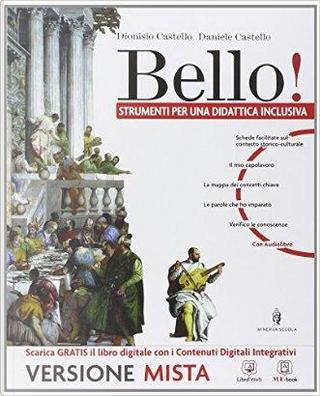 Bello! Strumenti per una didattica inclusiva. Per la Scuola media. Con e-book. Con espansione online by Dionisio Castello