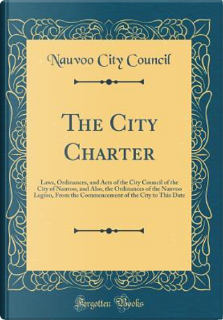 The City Charter by Nauvoo City Council
