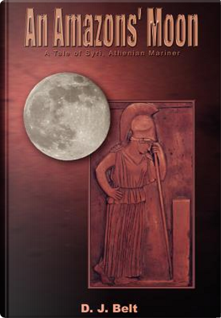 An Amazons' Moon by D. J. Belt