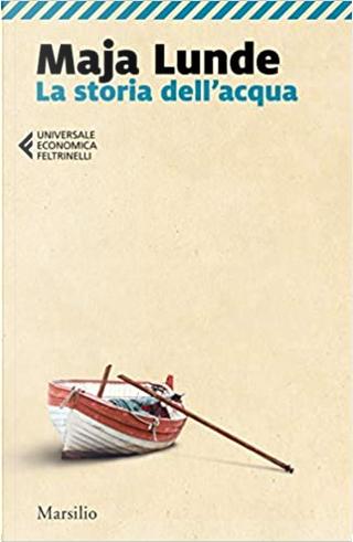 La storia dell'acqua by Maja Lunde