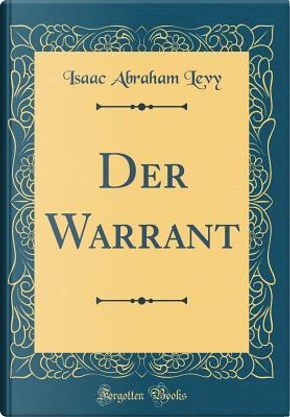 Der Warrant (Classic Reprint) by Isaac Abraham Levy