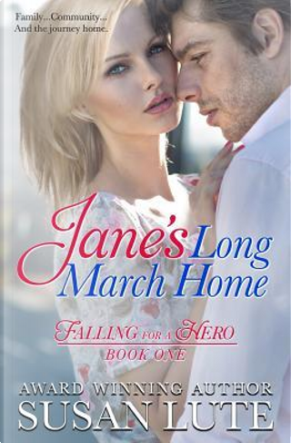 Jane's Long March Home by Susan Lute