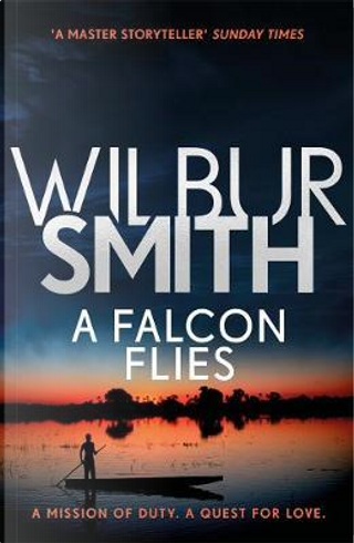 Falcon Flies by Wilbur Smith