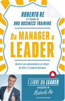 Da Manager a leader by Roberto Re