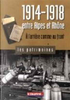 1914-1918 entre Alpes et Rhône by Gil Emprin