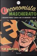 L'economista mascherato by Tim Harford