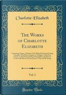 The Works of Charlotte Elizabeth, Vol. 2 by Charlotte Elizabeth