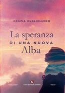 La speranza di una nuova Alba by Grazia Guglielmino
