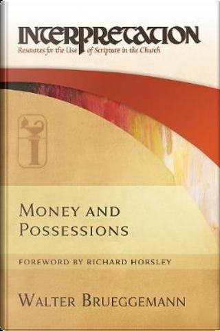 Money and Possessions by Walter Brueggemann