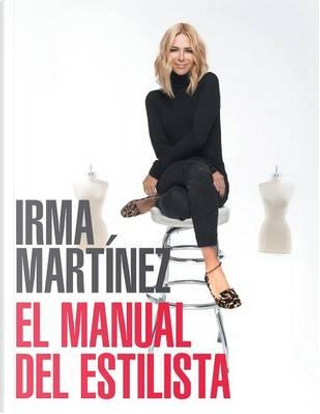 El manual del estilista by Irma Martinez