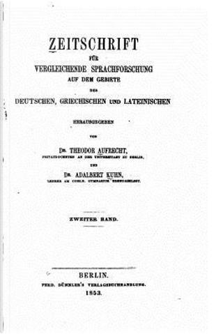 Zeitschrift Fur Vergleichende Sprachforschung by Adalbert Kuhn