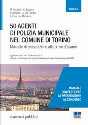 50 agenti di polizia municipale nel Comune di Torino. Manuale di preparazione alle prove d'esame by M. Ancillotti