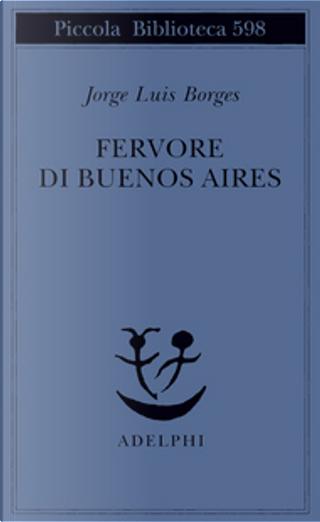 Fervore di Buenos Aires by Jorge Luis Borges