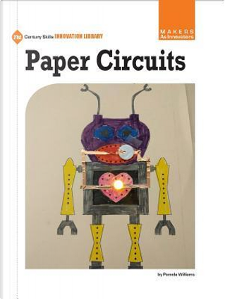 Paper Circuits by Pamela Williams