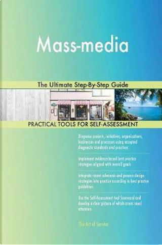 Mass-Media the Ultimate Step-By-Step Guide by Gerardus Blokdyk