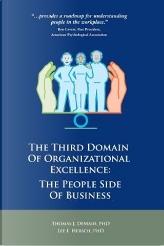 The Third Domain of Organizational Excellence by Thomas J., Ph.d. Demaio
