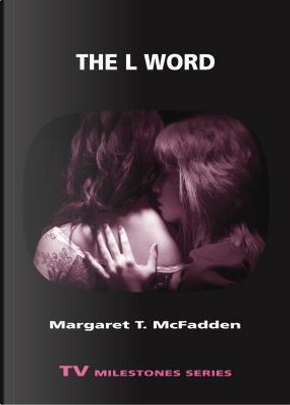 The L Word by Margaret T. Mcfadden
