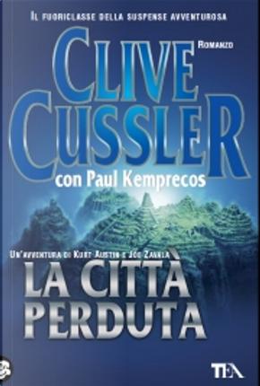 La città perduta by Clive Cussler, Paul Kemprecos