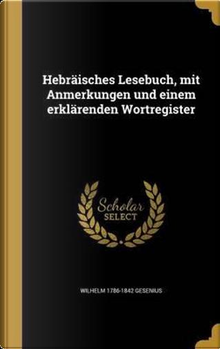 GER-HEBRAISCHES LESEBUCH MIT A by Wilhelm 1786-1842 Gesenius
