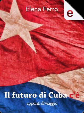 Il futuro di Cuba c'è by Elena Ferro