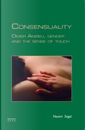 Consensuality by Naomi Segal
