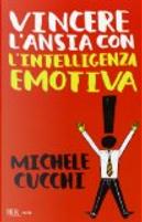 Vincere l'ansia con l'intelligenza emotiva by Michele Cucchi