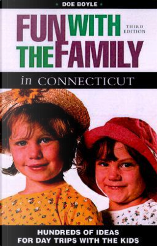 Fun With the Family in Connecticut by Doe Boyle