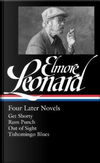 Four Later Novels by Elmore Leonard