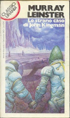 Lo strano caso di John Kingman by Murray Leinster