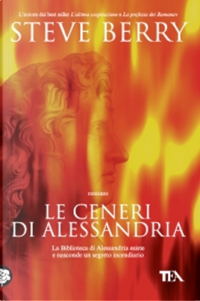Le ceneri di Alessandria by Steve Berry