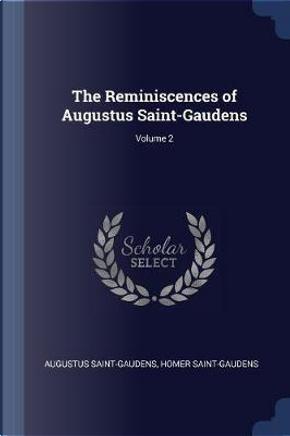 The Reminiscences of Augustus Saint-Gaudens; Volume 2 by Augustus Saint-Gaudens