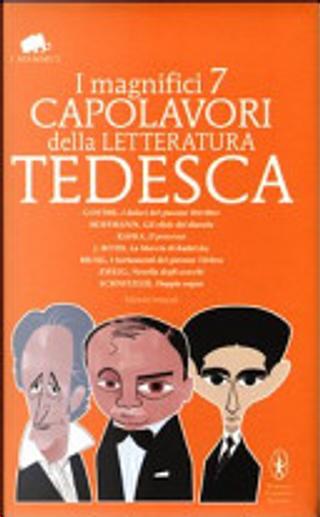 I magnifici 7 capolavori della letteratura tedesca: I dolori del giovane Werther-Gli elisir del diavolo-Il processo-La marcia di Radetzky... Ediz.integrale